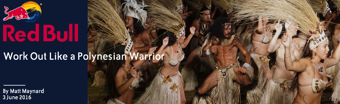 Red Bull - Work out like a Polynesian Warrior